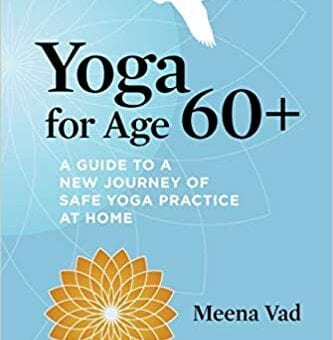 Bookshelf Filler – Yoga for Age 60+ by Meena Vad
